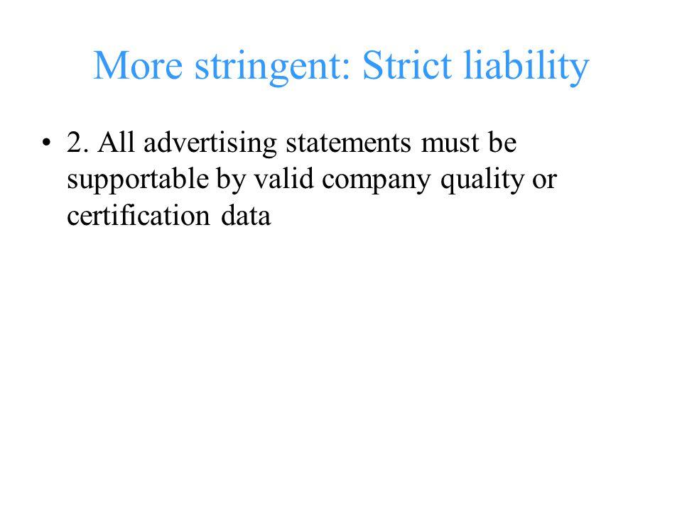 More stringent: Strict liability 2.