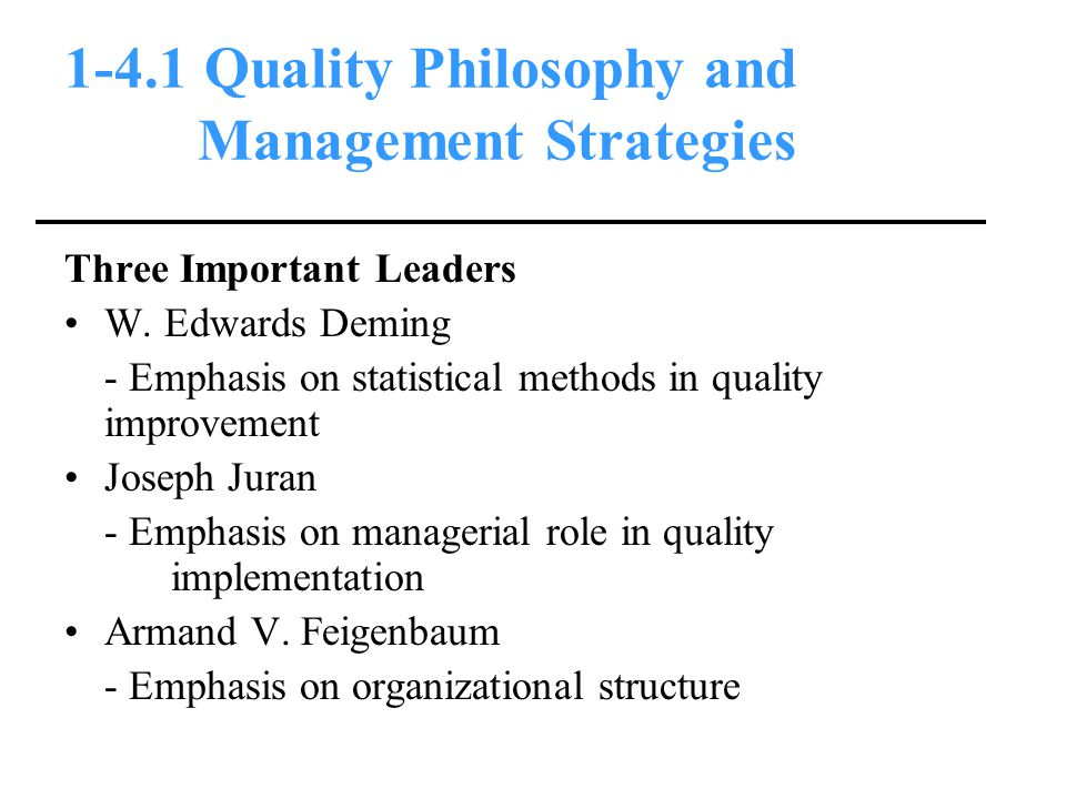 1-4.1 Quality Philosophy and Management Strategies Three Important Leaders W.