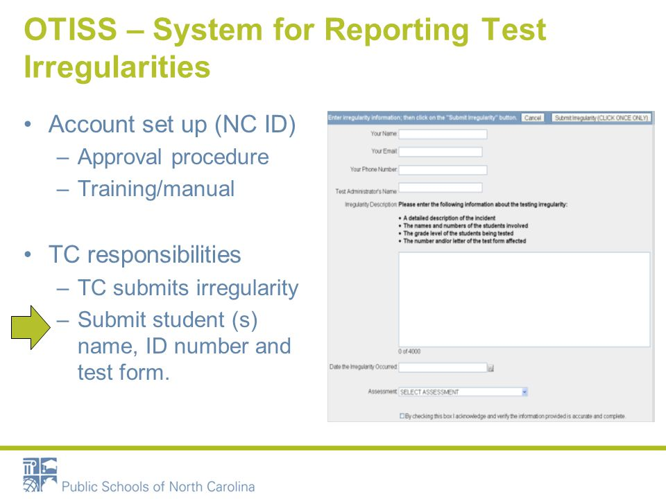 OTISS – System for Reporting Test Irregularities Account set up (NC ID) –Approval procedure –Training/manual TC responsibilities –TC submits irregular