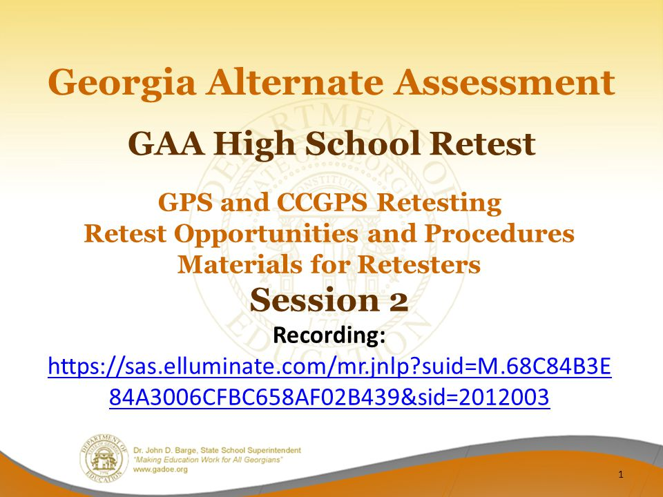 Retest Opportunities for the High School GAA Retest Option 1:  Administration begins on 9/3/13; High School portfolios are returned to Questar by 11/8/13.