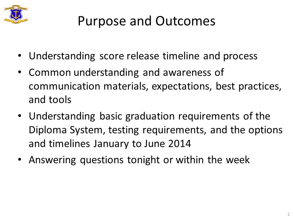 Purpose and Outcomes Understanding score release timeline and process Common understanding and awareness of communication materials, expectations, bes