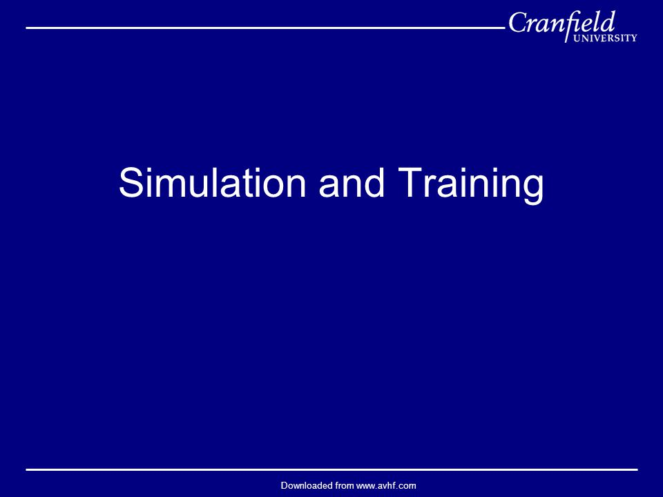 Downloaded from www.avhf.com Simulation and Training