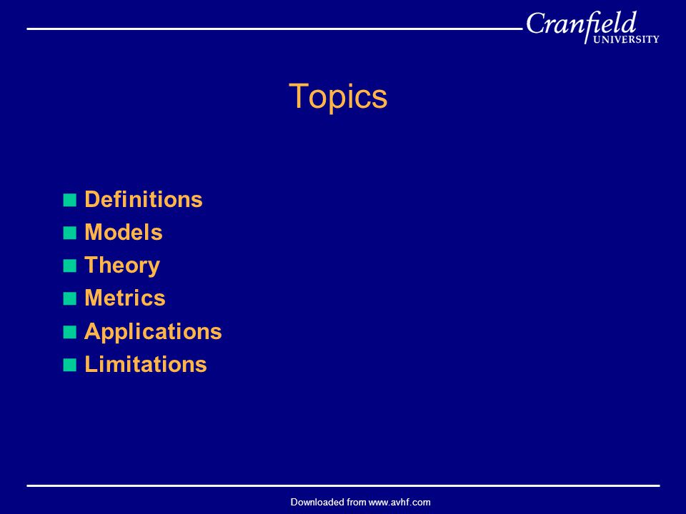Downloaded from www.avhf.com Topics  Definitions  Models  Theory  Metrics  Applications  Limitations