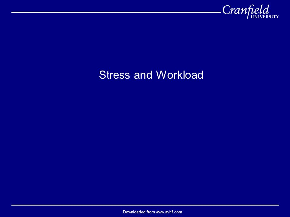 Downloaded from www.avhf.com Stress and Workload