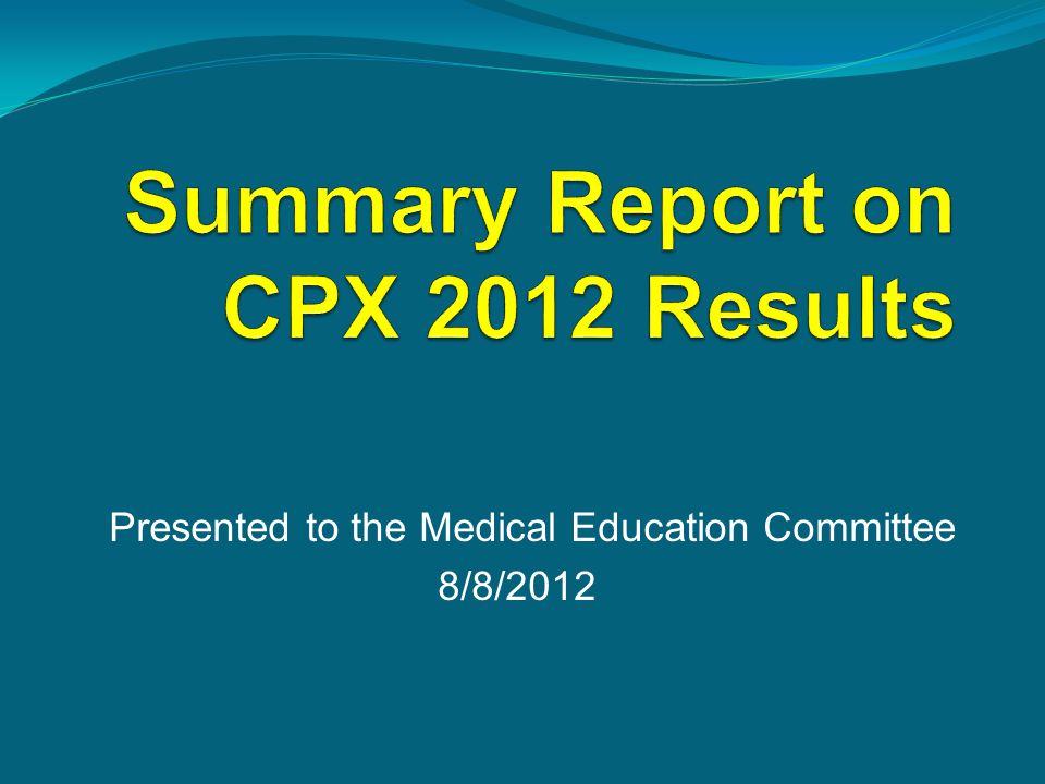 Presented to the Medical Education Committee 8/8/2012
