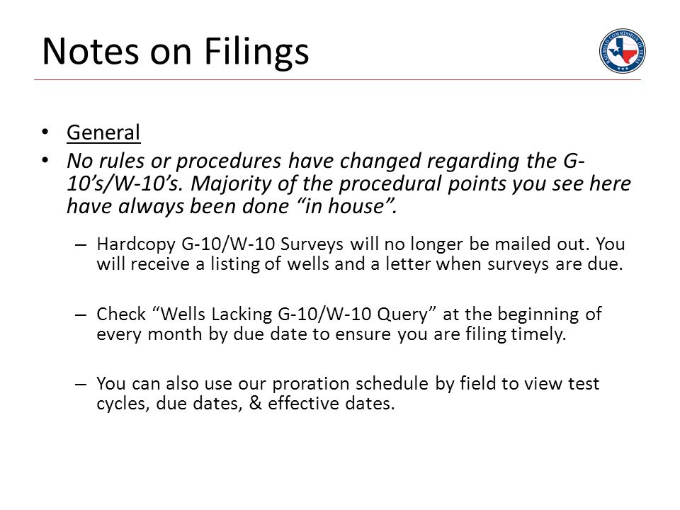 Notes on Filings General No rules or procedures have changed regarding the G- 10's/W-10's. Majority of the procedural points you see here have always