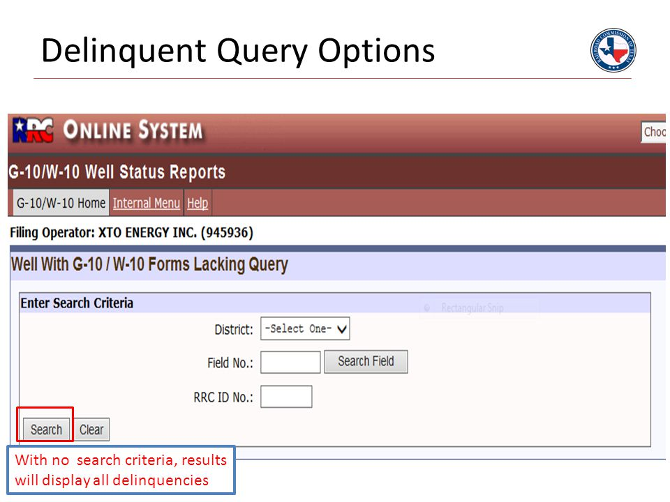 Delinquent Query Options With no search criteria, results will display all delinquencies