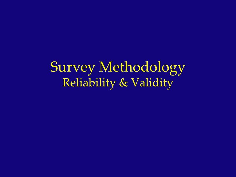 Reference The majority of this lecture was taken from How to Measure Survey Reliability & Validity by Mark Litwin, Sage Publications,1995.