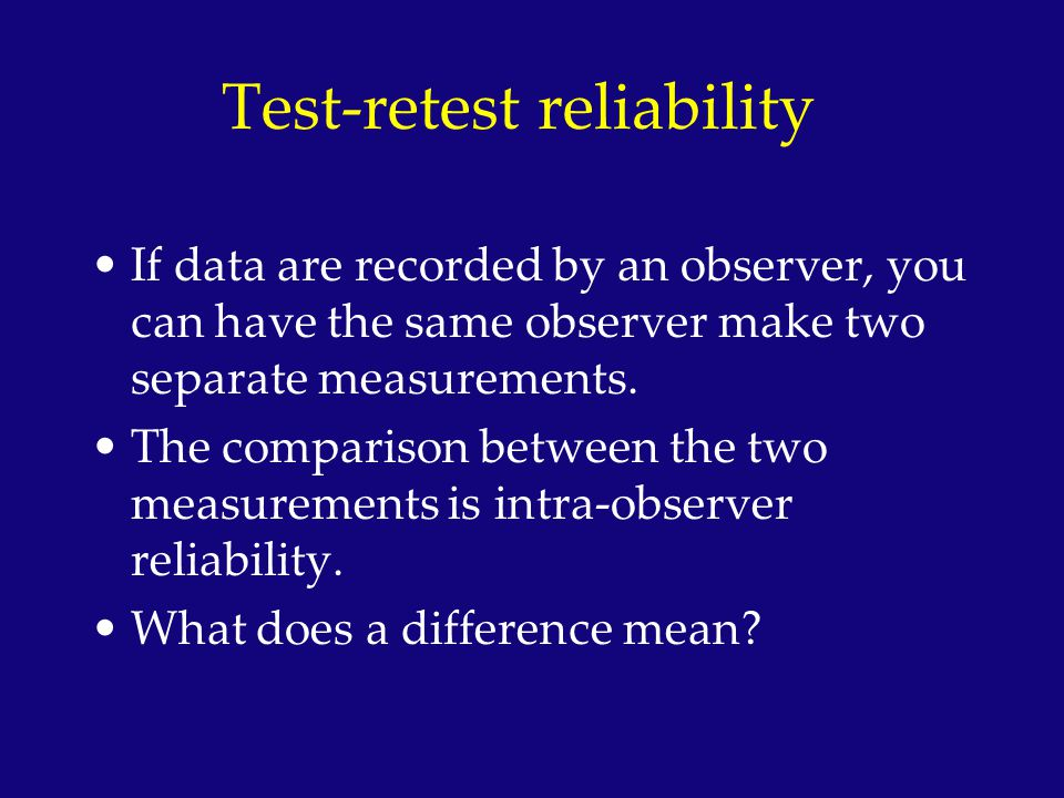 Test-retest reliability You can test-retest specific questions or the entire survey instrument.