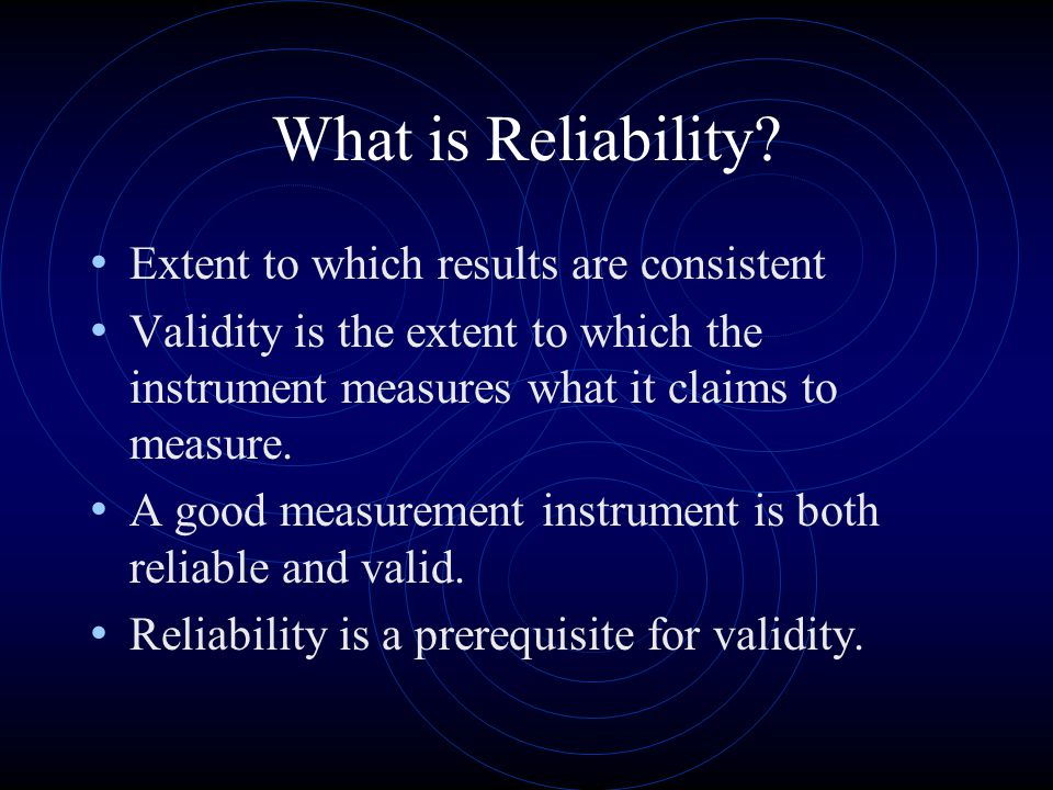 What is Reliability.