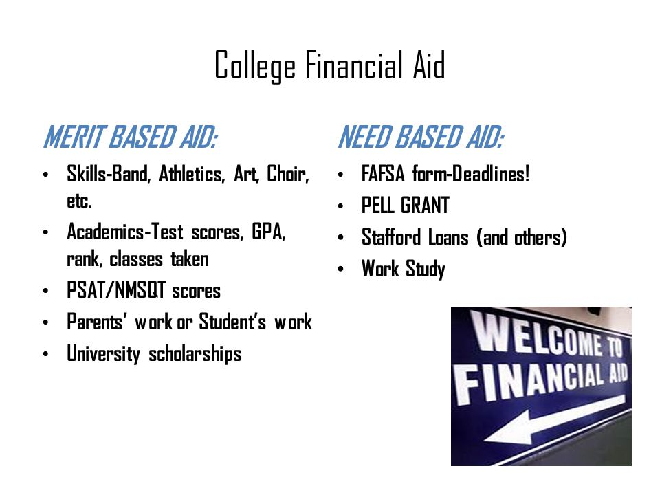 College Financial Aid MERIT BASED AID: Skills-Band, Athletics, Art, Choir, etc.