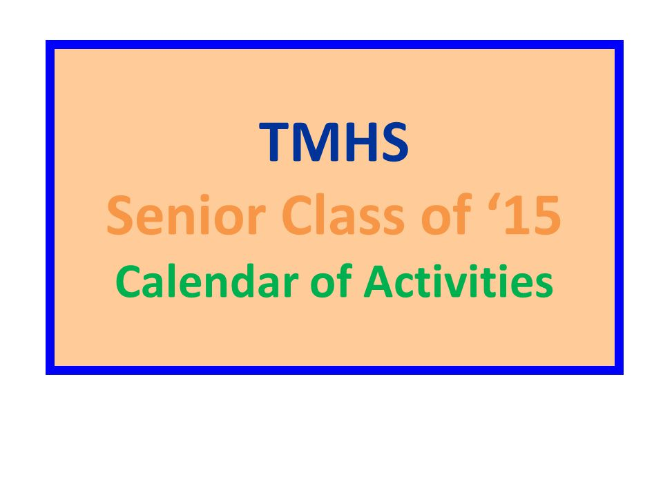 TMHS Senior Class of '15 Calendar of Activities