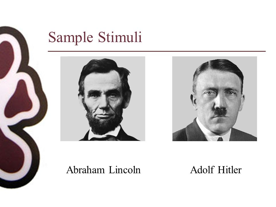 Sample Stimuli Abraham Lincoln Adolf Hitler