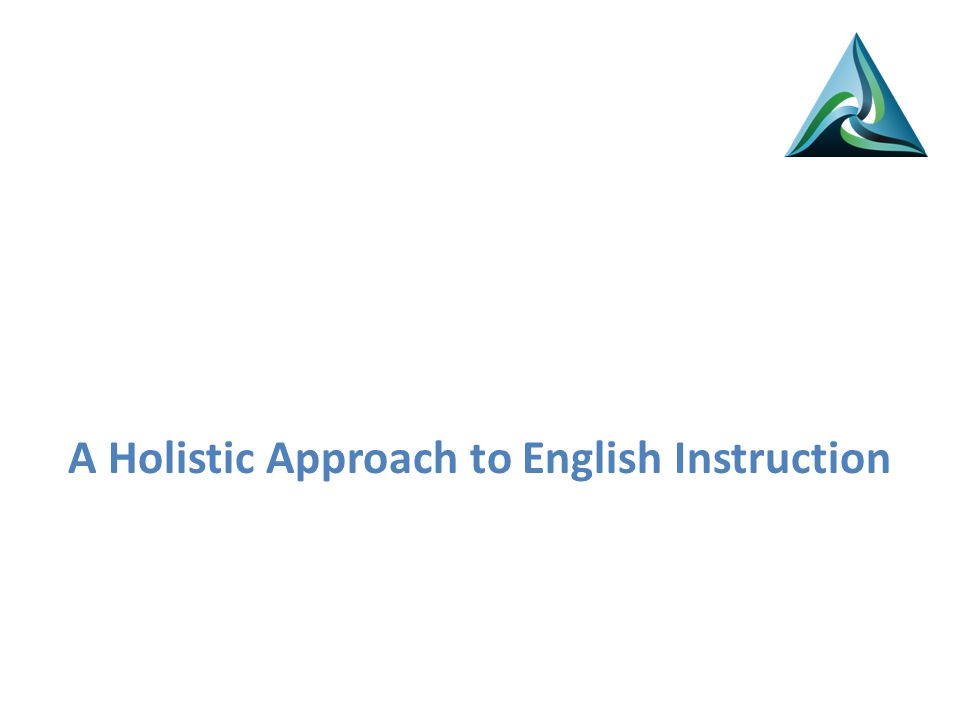 A Holistic Approach to English Instruction