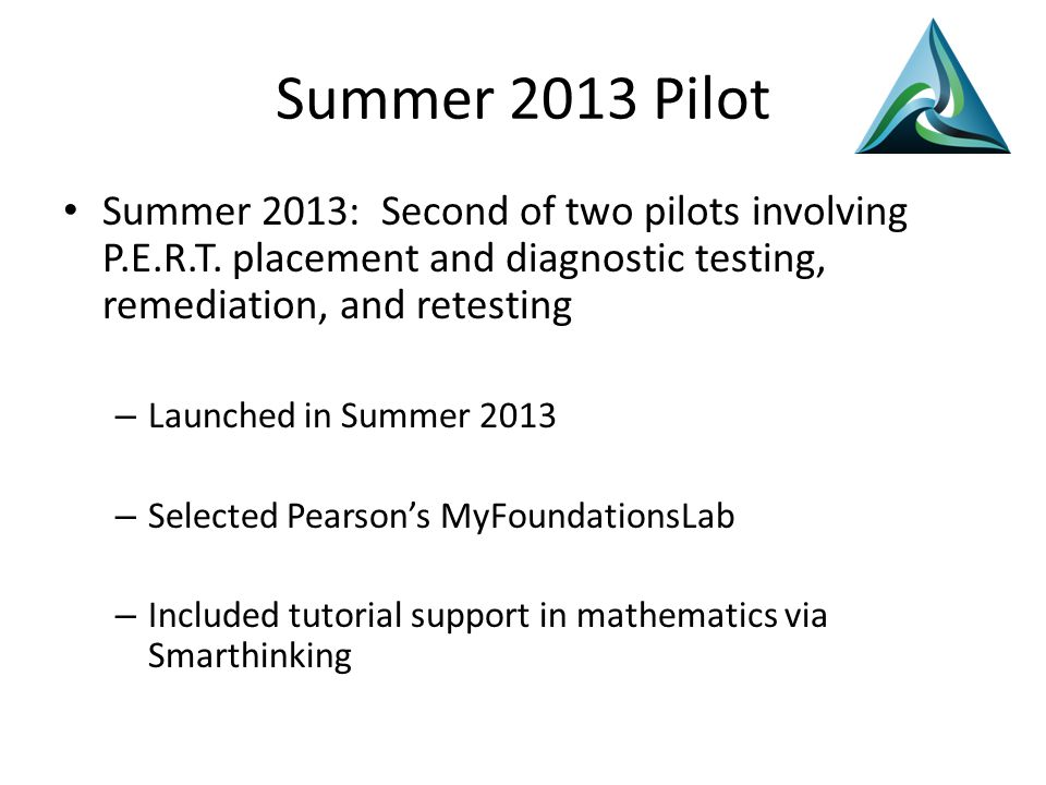 Summer 2013 Pilot Summer 2013: Second of two pilots involving P.E.R.T.