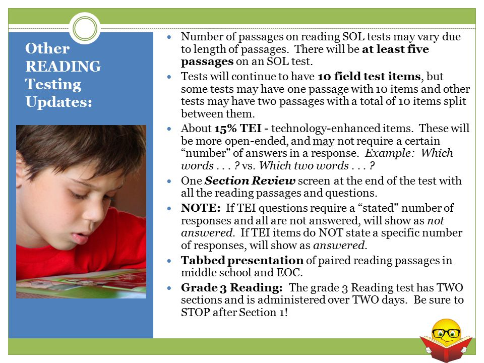 Other READING Testing Updates: Number of passages on reading SOL tests may vary due to length of passages.