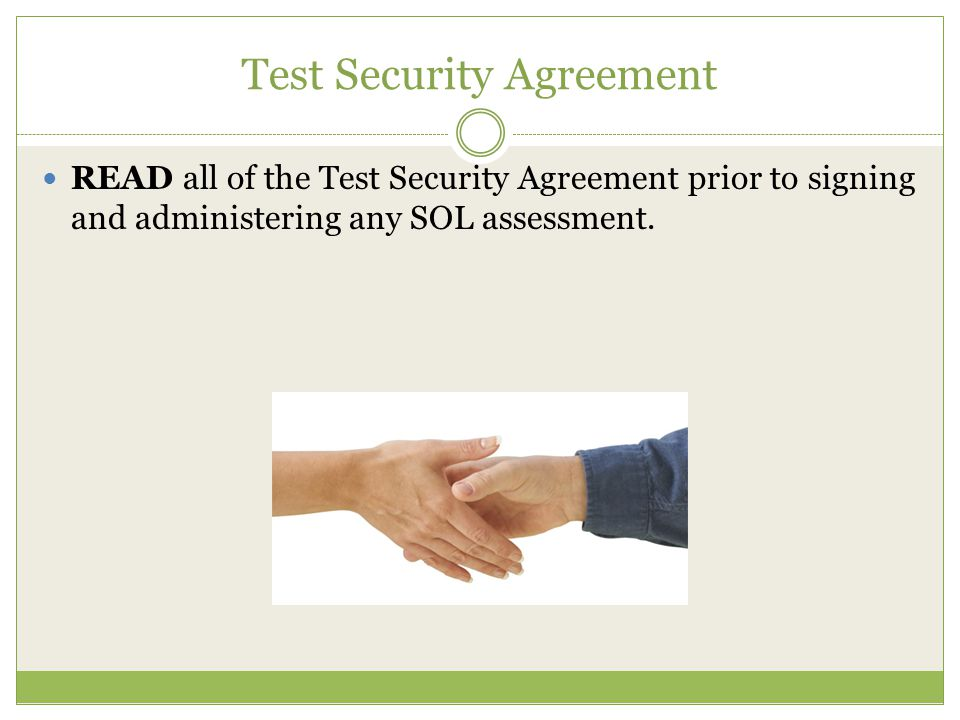 Test Security Agreement READ all of the Test Security Agreement prior to signing and administering any SOL assessment.