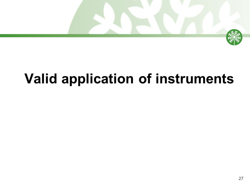 Valid application of instruments 27