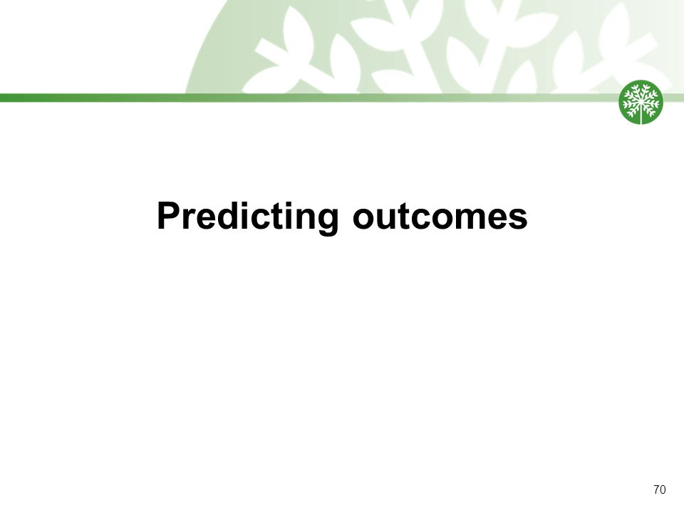 Predicting outcomes 70