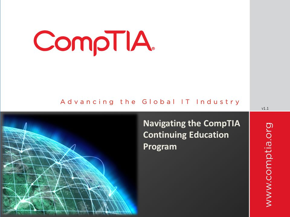 CompTIA Renewal Policy Rationale 2 ISO (The International Organization for Standardization) requires individuals to renew their certification on a regular basis Policy aligns with other major IT certification organizations Dynamic IT environment encourages IT professionals to demonstrate current knowledge and skills.