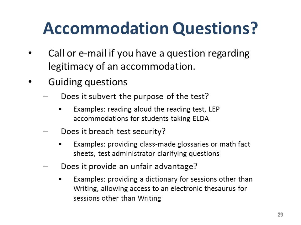 Accommodation Questions? Call or e-mail if you have a question regarding legitimacy of an accommodation. Guiding questions – Does it subvert the purpo