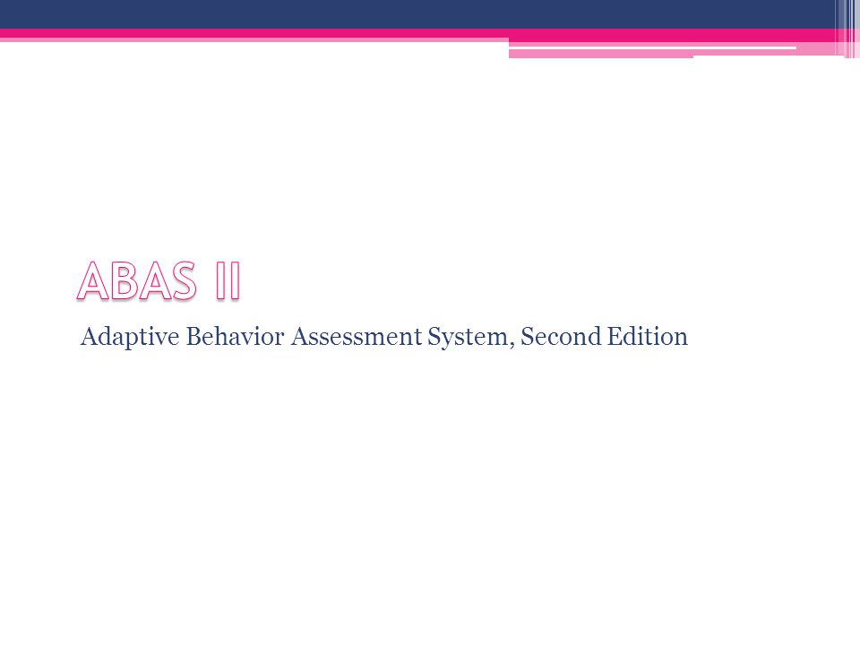 Adaptive Behavior Assessment System, Second Edition
