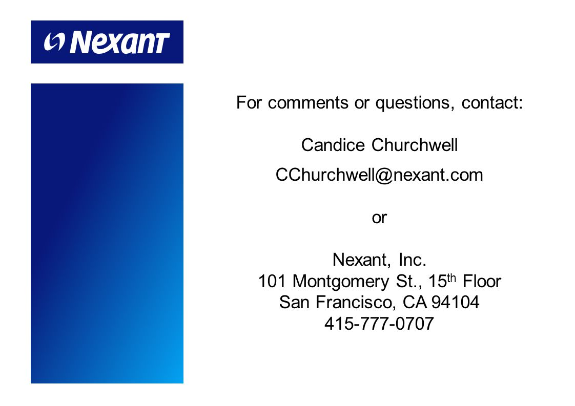 For comments or questions, contact: Candice Churchwell CChurchwell@nexant.com or Nexant, Inc.