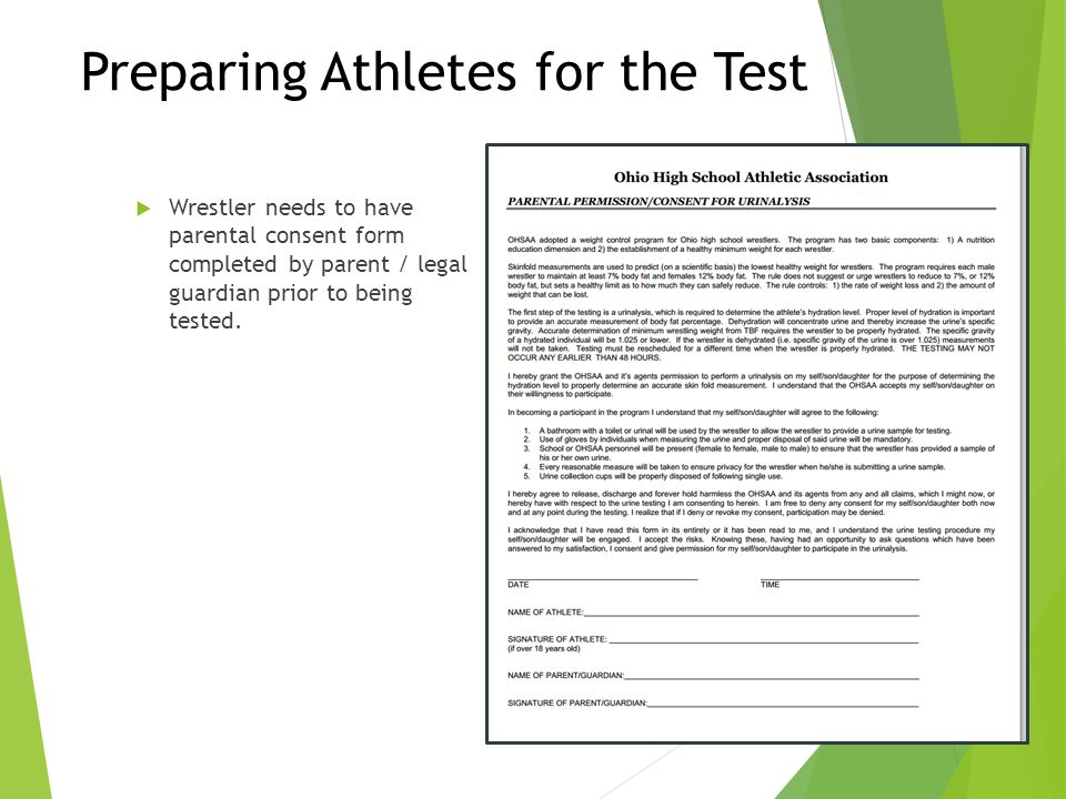 Preparing Athletes for the Test  Wrestler needs to have parental consent form completed by parent / legal guardian prior to being tested.