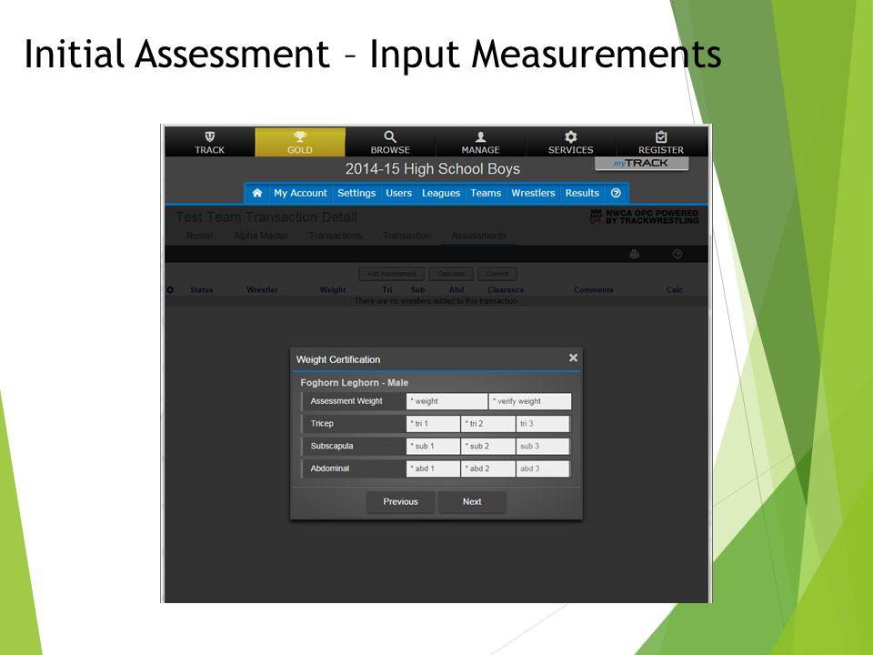Initial Assessment – Input Measurements