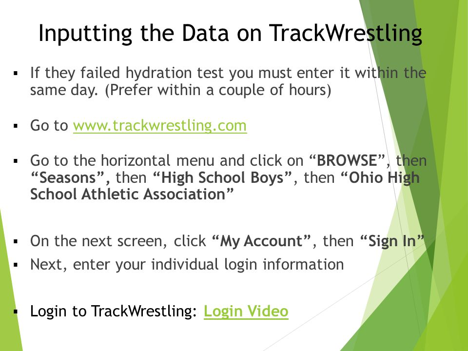 Inputting the Data on TrackWrestling  If they failed hydration test you must enter it within the same day. (Prefer within a couple of hours)  Go to