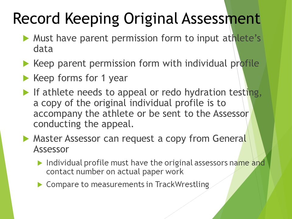 Record Keeping Original Assessment  Must have parent permission form to input athlete's data  Keep parent permission form with individual profile 