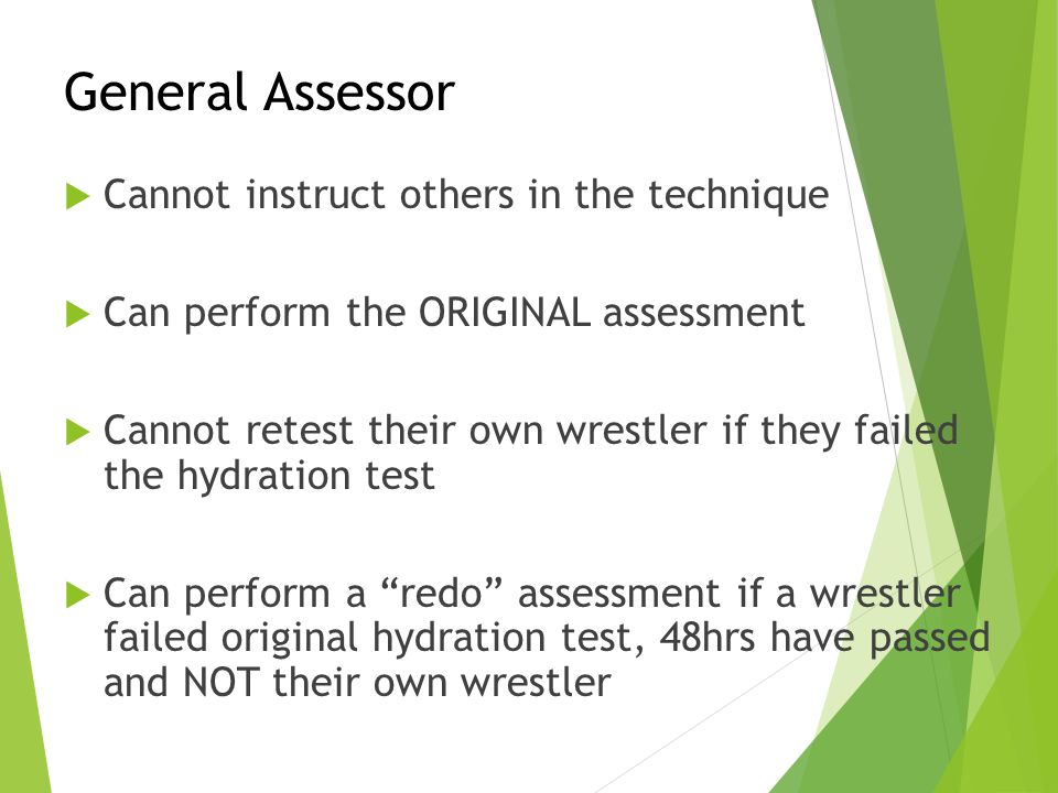 Preparing Athletes for the Test  Drink 2-4 cups of water in the 1-2 hour period immediately preceding the test  Be awake 3 hours prior to testing  Do not eat anything 2 hours prior to testing  Avoid vitamin or mineral supplements 2 days before and the day of testing  Wrestlers should report in Weigh in attire  Weigh in attire includes:  Male: Shorts  Female: Sports bra and shorts  No weight allowance is provided for weigh in attire  Optional: Each wrestler needs to complete the Individual Profile Form prior to arrival
