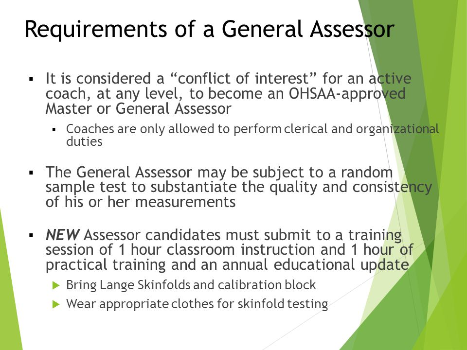 Requirements of a General Assessor  A training fee will be assessed to each General Assessor candidate to attend the training program.