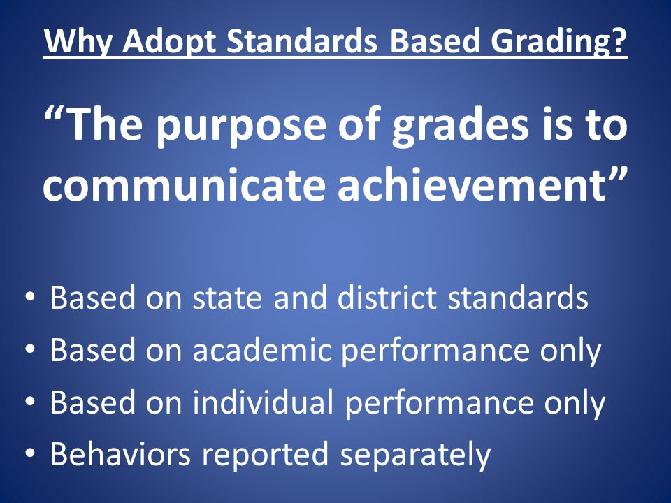 Why Adopt Standards Based Grading.