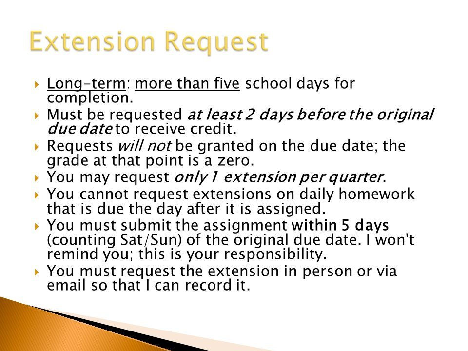  Long-term: more than five school days for completion.  Must be requested at least 2 days before the original due date to receive credit.  Requests