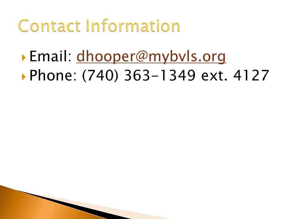  Email: dhooper@mybvls.org  Phone: (740) 363-1349 ext. 4127