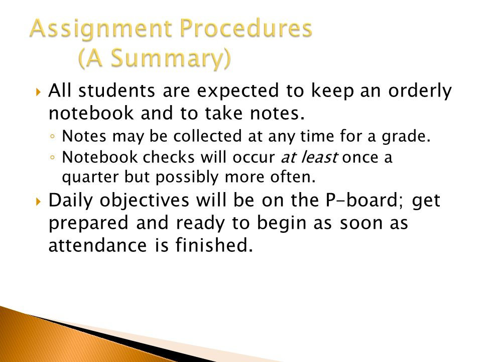  All students are expected to keep an orderly notebook and to take notes. ◦ Notes may be collected at any time for a grade. ◦ Notebook checks will oc