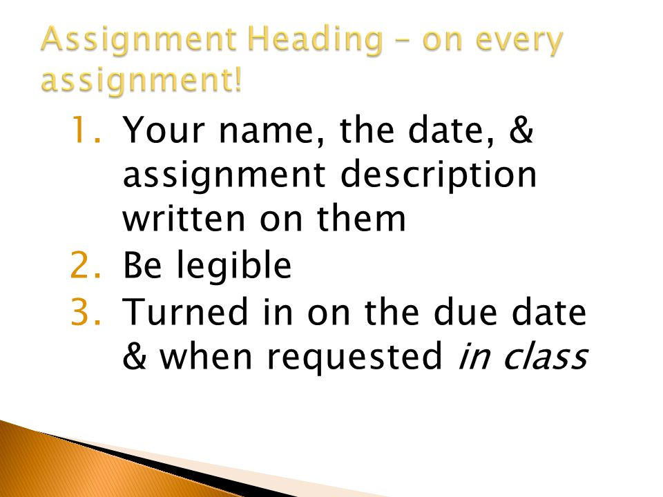  Some assignments may be requested turned into Drive.