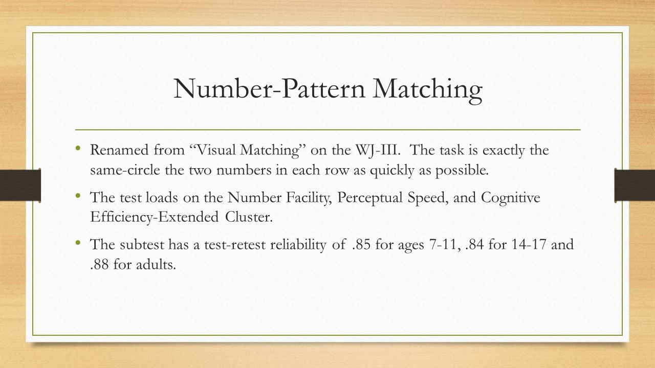 """Number-Pattern Matching Renamed from """"Visual Matching"""" on the WJ-III. The task is exactly the same-circle the two numbers in each row as quickly as po"""