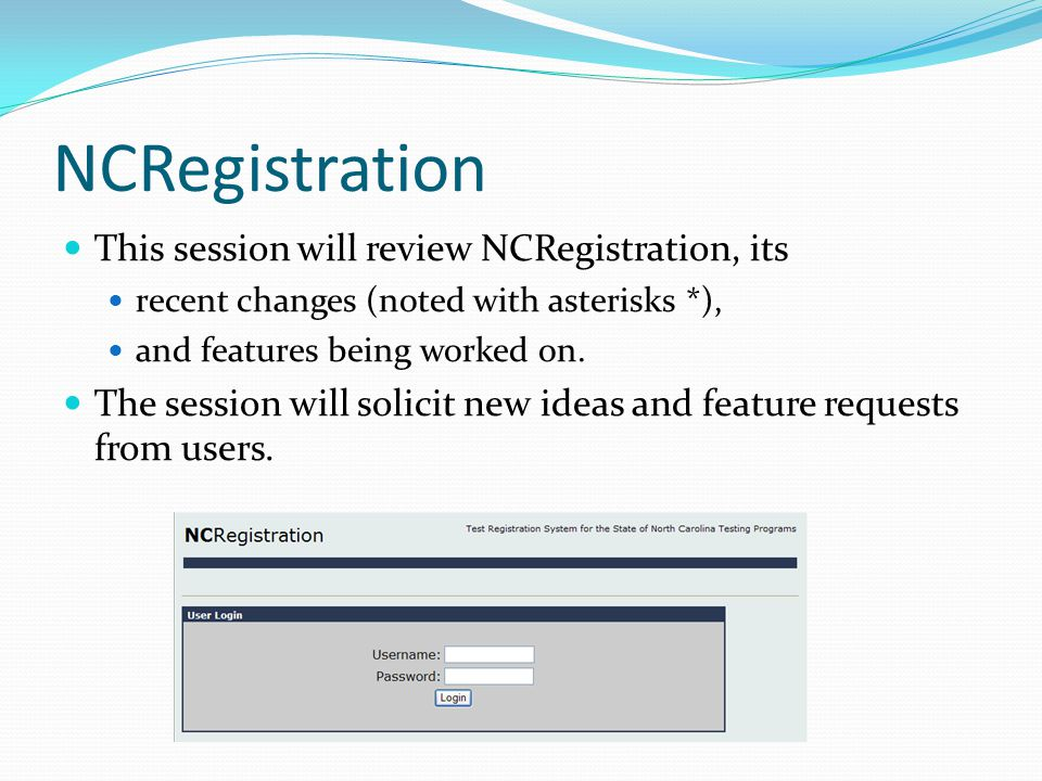 NCRegistration This session will review NCRegistration, its recent changes (noted with asterisks *), and features being worked on.
