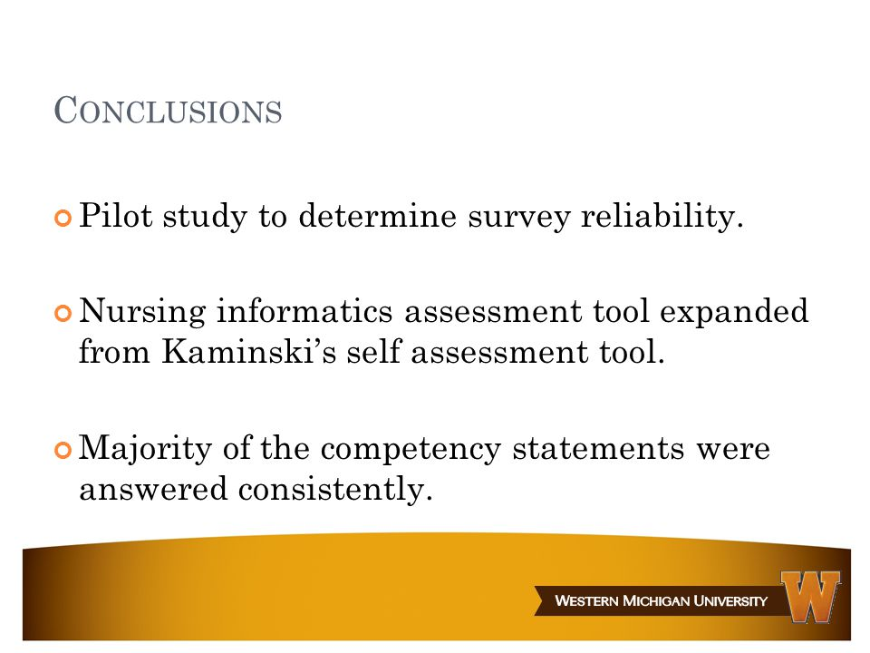 C ONCLUSIONS Pilot study to determine survey reliability.