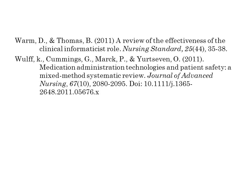Warm, D., & Thomas, B. (2011) A review of the effectiveness of the clinical informaticist role.