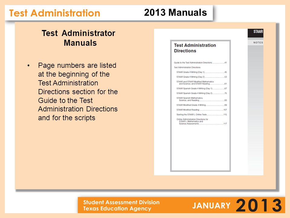 Test Administrator Manuals Page numbers are listed at the beginning of the Test Administration Directions section for the Guide to the Test Administration Directions and for the scripts 2013 Manuals