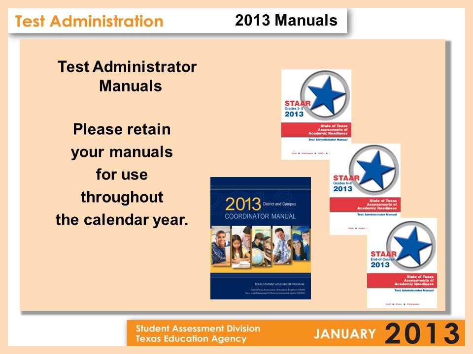 Test Administrator Manuals Please retain your manuals for use throughout the calendar year.