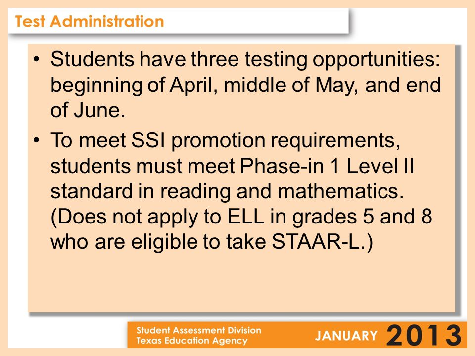 Students have three testing opportunities: beginning of April, middle of May, and end of June.