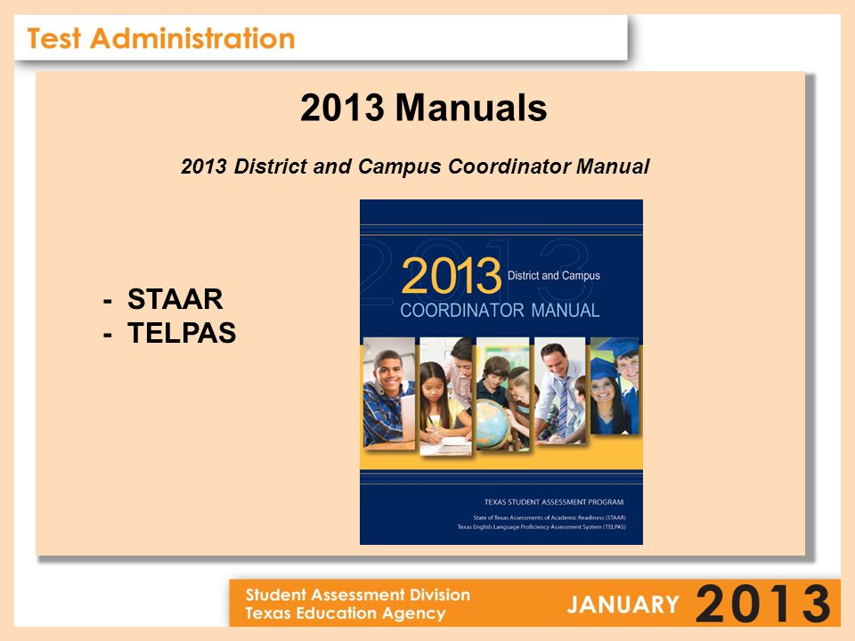 2013 Manuals 2013 District and Campus Coordinator Manual - STAAR - TELPAS