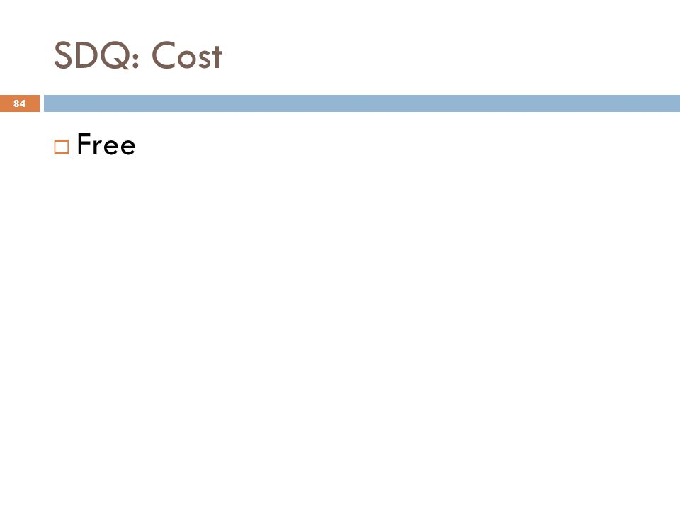 SDQ: Cost 84  Free