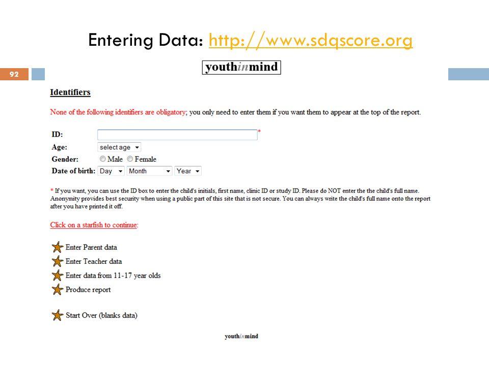 Entering Data: http://www.sdqscore.orghttp://www.sdqscore.org 92