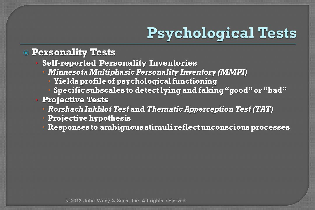  Personality Tests Self-reported Personality Inventories Self-reported Personality Inventories  Minnesota Multiphasic Personality Inventory (MMPI) 
