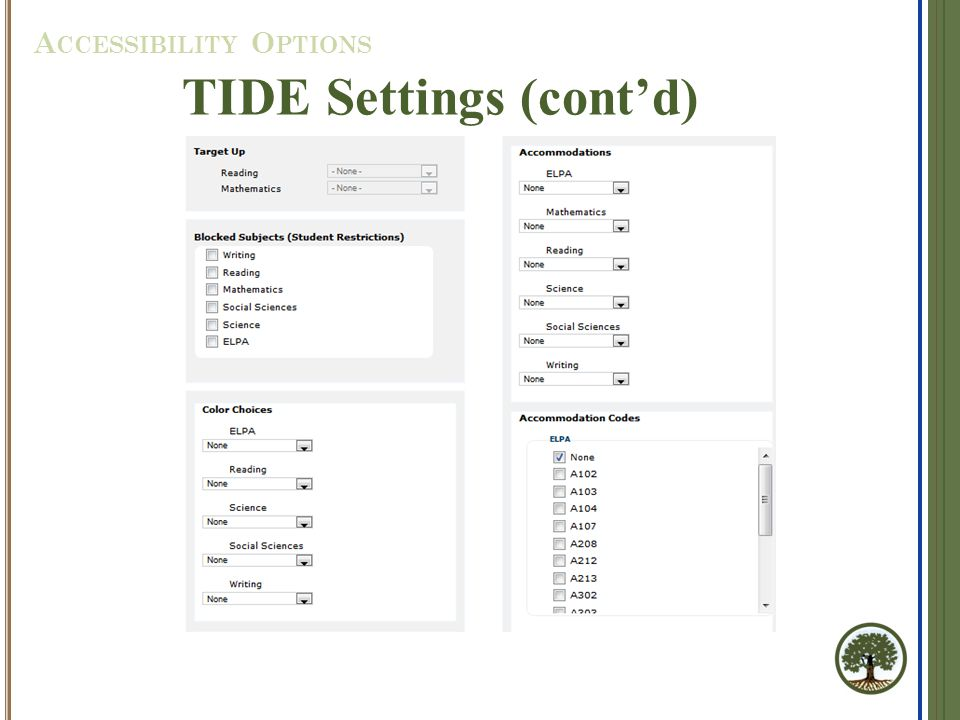 TIDE Settings (cont'd) A CCESSIBILITY O PTIONS